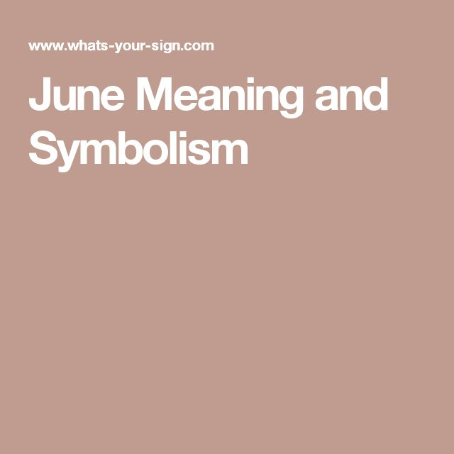 June Meaning and Symbolism