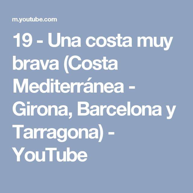 19 - Una costa muy brava (Costa Mediterránea - Girona, Barcelona y Tarragona) - YouTube