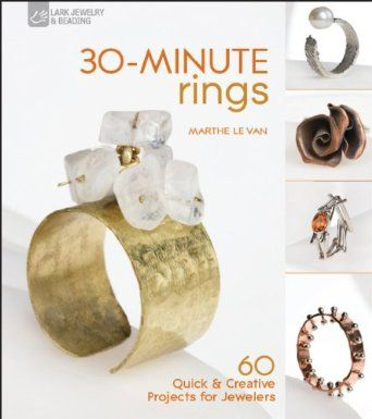 30-Minute Rings: 60 Quick & Creative Projects for Jewelers: Amazon.co.uk: Marthe Le Van: Books