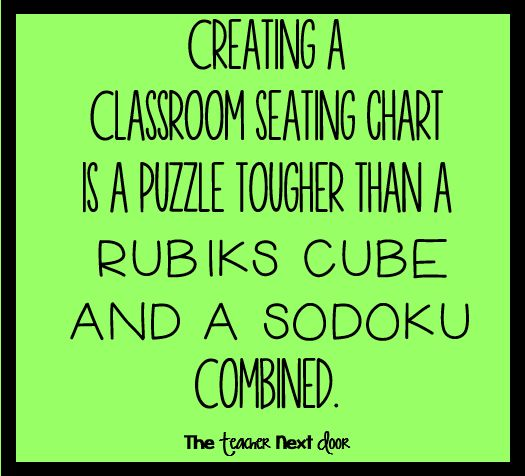 It's so hard to figure out seating charts! Find more teacher humor and observations that might make you laugh on The Teacher Next Door's Teacher Humor Pinterest Board.