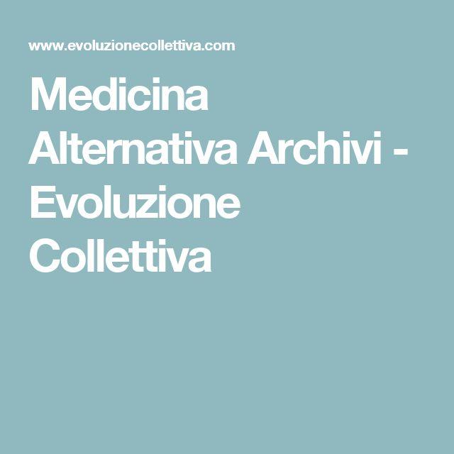 Medicina Alternativa Archivi - Evoluzione Collettiva