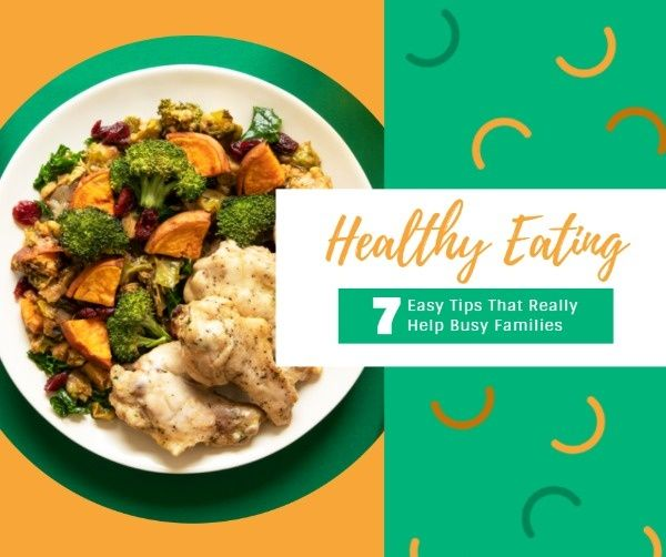 7 easy tips help busy families Healthy Eating Facebook Post