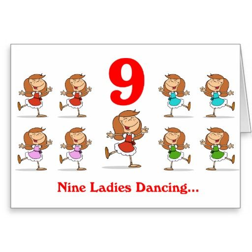 On the 9th Day of Christmas nine Ladies dancing Greeting Card