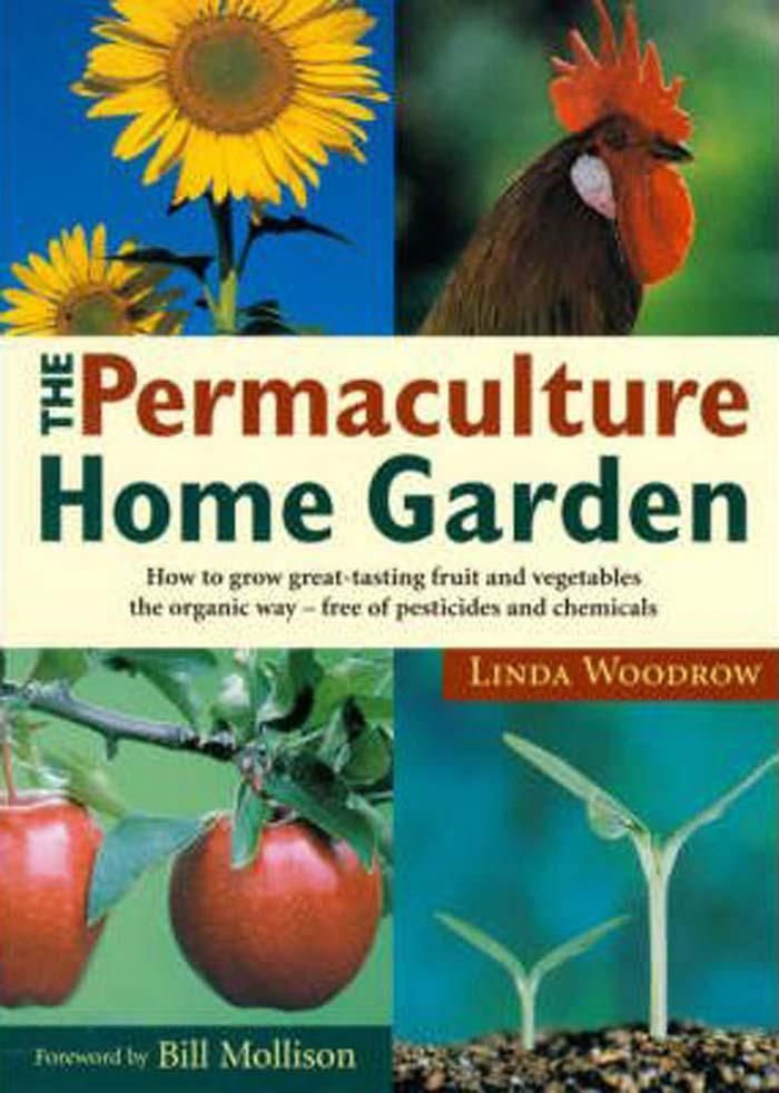 Backyard Permaculture Book : The Permaculture Home Garden  Linda Woodrow $32 Booktopia