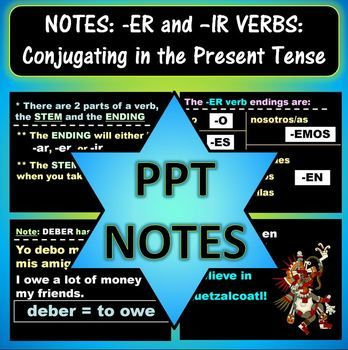 This is a 15 slide PowerPoint notes slideshow that teaches students how to conjugate regular -ER and -IR verbs in the present tense in Spanish. The slideshow starts with a review of pronouns and verb parts, then teaches the -ER and -IR verb endings. There are 3 regular verb chart examples, plus a slide for ver, because it is slightly irregular. Also discussed in this PowerPoint is the verb deber and its two definitions/uses. At the end of the slideshow, there are 10 example sentences.