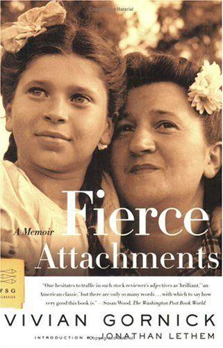 Fierce Attachments: A Memoir by Vivian Gornick,http://www.amazon.com/dp/0374529965/ref=cm_sw_r_pi_dp_m30otb054G8E72V9
