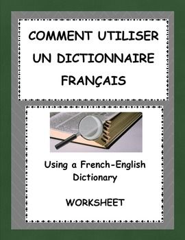 Help French students learn how to use an essential tool:  the French-English dictionary.