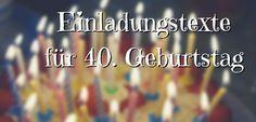 Einladungstexte für 40. Geburtstag, lustig und witzig für Frau und Mann