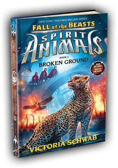 Spirit Animals: Fall of the Beasts Book 2: Broken Ground