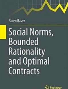 Social Norms Bounded Rationality and Optimal Contracts free download by Suren Basov (auth.) ISBN: 9789811010392 with BooksBob. Fast and free eBooks download.  The post Social Norms Bounded Rationality and Optimal Contracts Free Download appeared first on Booksbob.com.