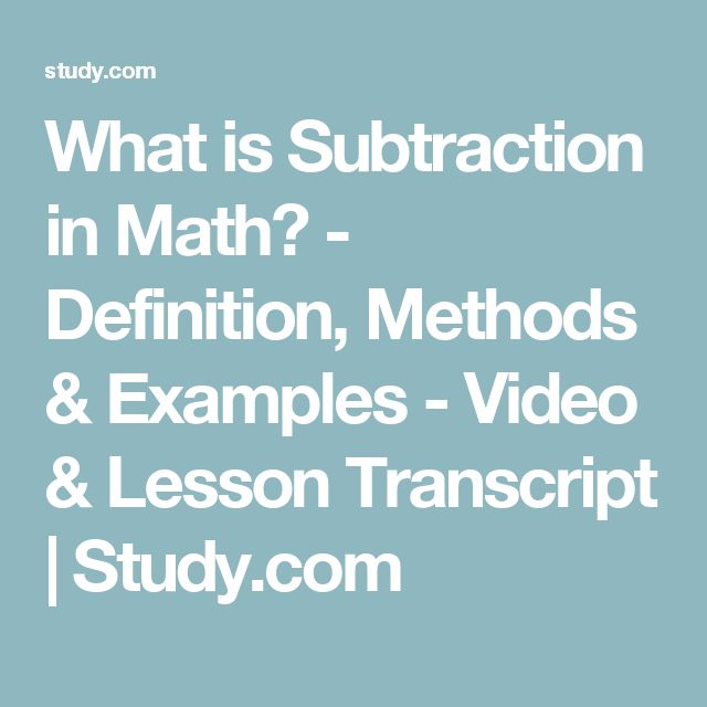 What is Subtraction in Math? - Definition, Methods & Examples - Video & Lesson Transcript | Study.com