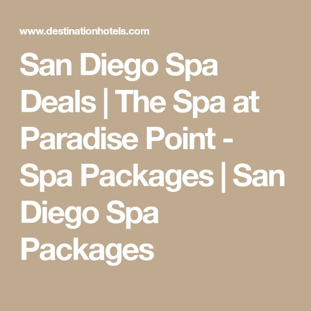San Diego Spa Deals | The Spa at Paradise Point - Spa Packages | San Diego Spa Packages