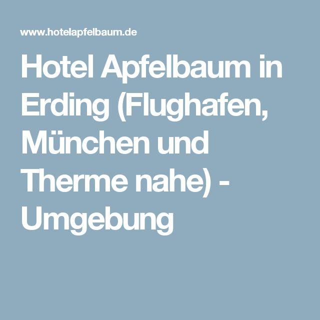 Hotel Apfelbaum in Erding (Flughafen, München und Therme nahe) - Umgebung