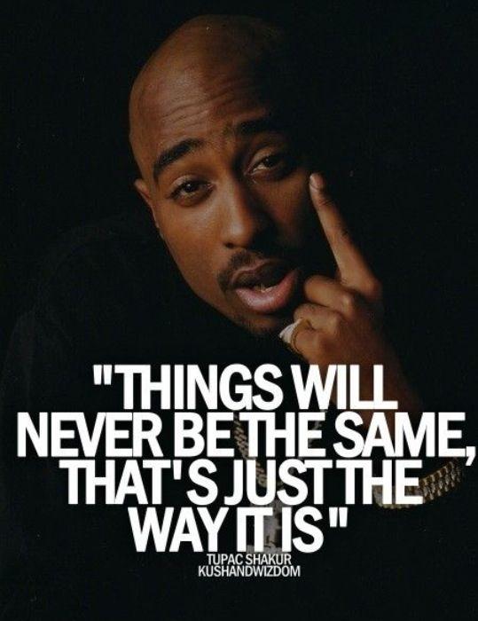 -Tupac Shakur