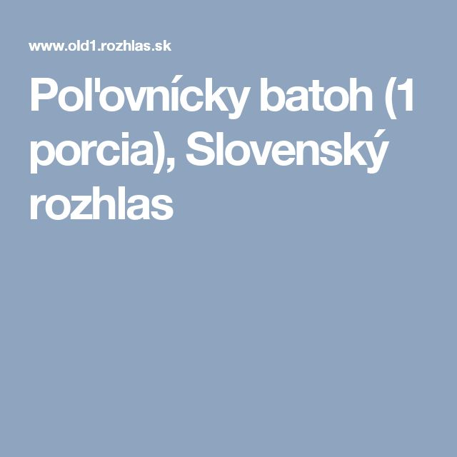 Poľovnícky batoh (1 porcia), Slovenský rozhlas