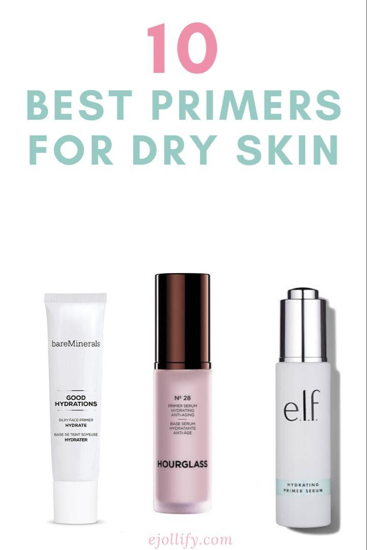 Best Primers For Dry Skin Moisturizing Makeup Primers 2020 Primer For Dry Skin Oil For Dry Skin Dry Skin Makeup
