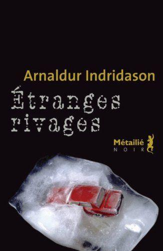 Étranges rivages: Amazon.fr: Arnaldur Indridason, Éric Boury: Livres