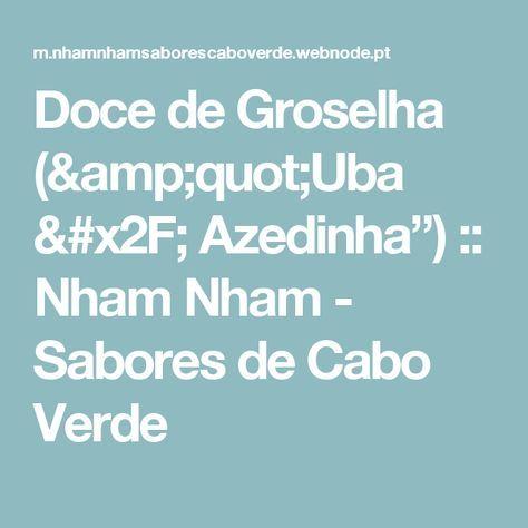 """Doce de Groselha (""""Uba / Azedinha"""") :: Nham Nham - Sabores de Cabo Verde"""