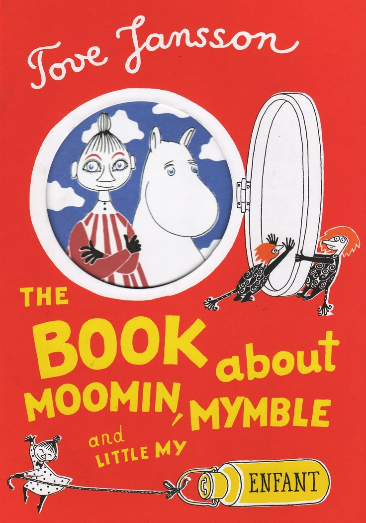 Vintage Kids' Books My Kid Loves: The Book About Moomin, Mymble and Little My