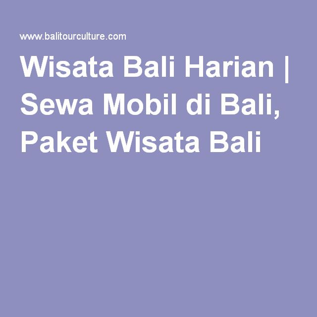 Wisata Bali Harian | Sewa Mobil di Bali, Paket Wisata Bali
