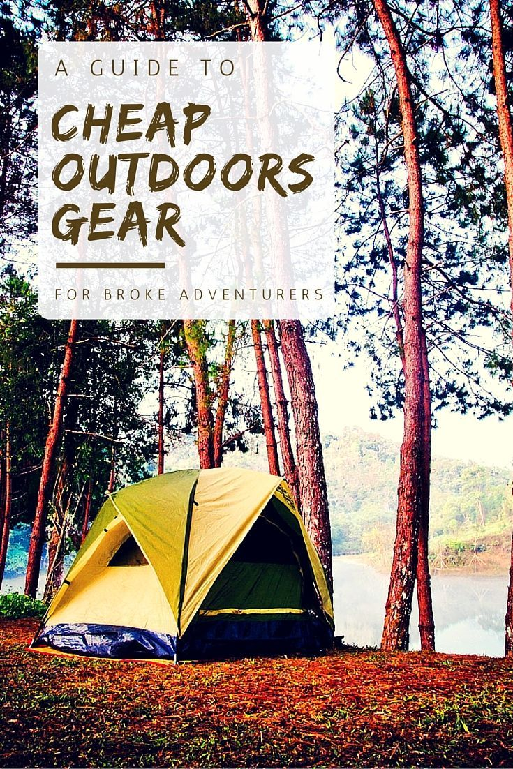 A Guide To Cheap Outdoors Gear For Broke Adventurers - This guide covers effective clothing, tools, boots, bags, tents and whatnot on a budget. I did not realize you could get gear of the quality for an affordable price!