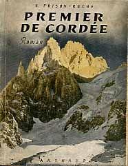 Premier de cordée - Roger Frison-Roche