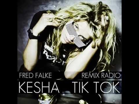 Kesha - Tik Tok (Fred Falke Remix Radio) - YouTube