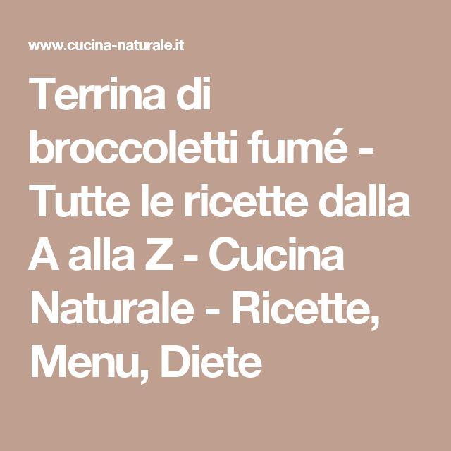 Terrina di broccoletti fumé - Tutte le ricette dalla A alla Z - Cucina Naturale - Ricette, Menu, Diete