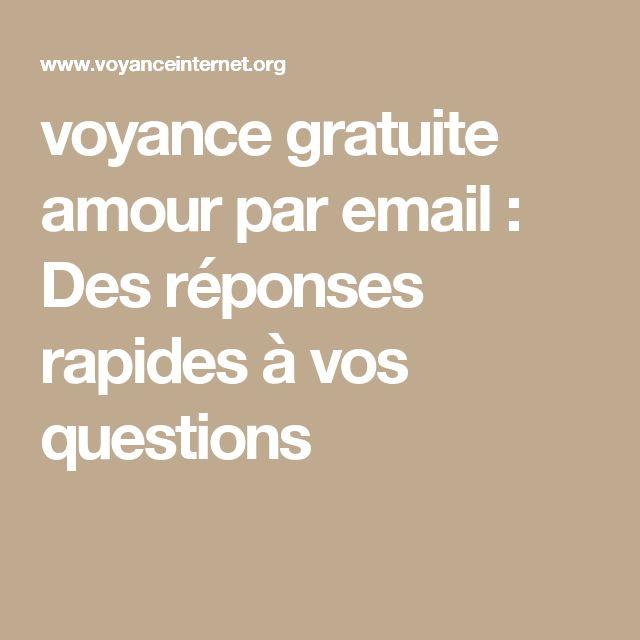 voyance gratuite amour par email : Des réponses rapides à vos questions