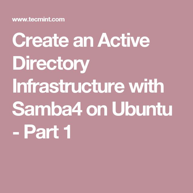 Create an Active Directory Infrastructure with Samba4 on Ubuntu - Part 1