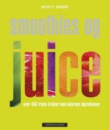 Smoothies og juice - Natalie Savona (Innbundet)