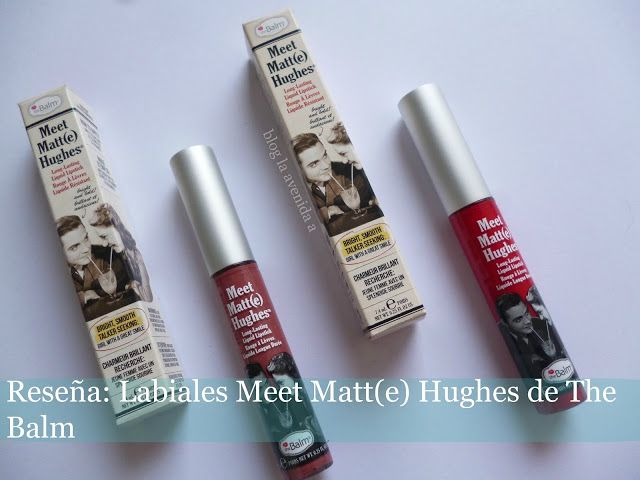 La Avenida A: Reseña: Labiales Meet Matte(e) Hughes de The Balm