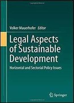 Legal Aspects Of Sustainable Development: Horizontal And Sectorial Policy Issues free ebook