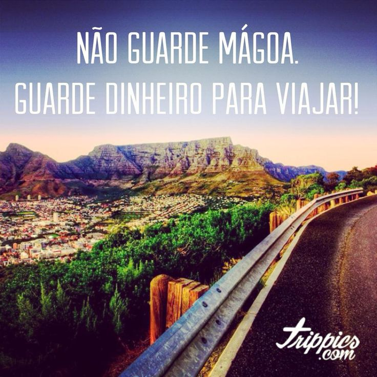 www.trippics.com | Não guarde mágoa. Guarde dinheiro para viajar! #frase #viagem #travel