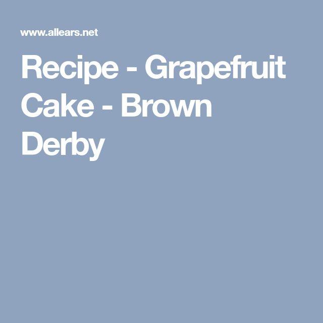 Recipe - Grapefruit Cake - Brown Derby