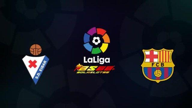 Prediksi Bola Jitu Eibar Vs Barcelona 19 Mei La Liga Spanyol