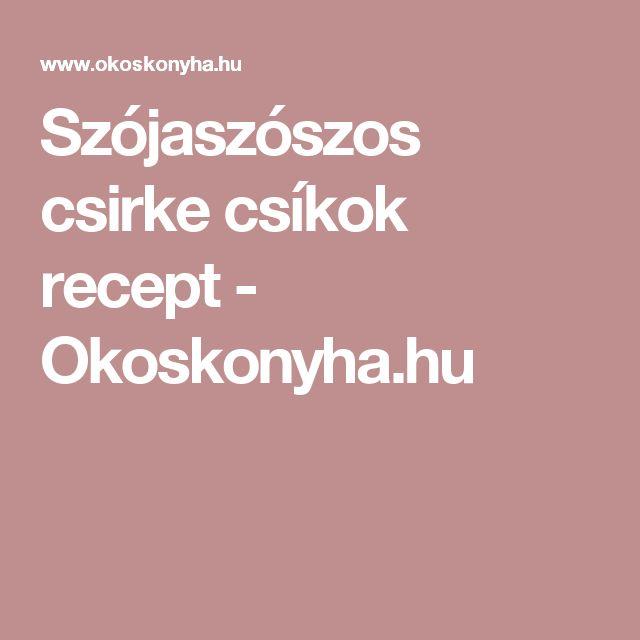 Szójaszószos csirke csíkok recept - Okoskonyha.hu