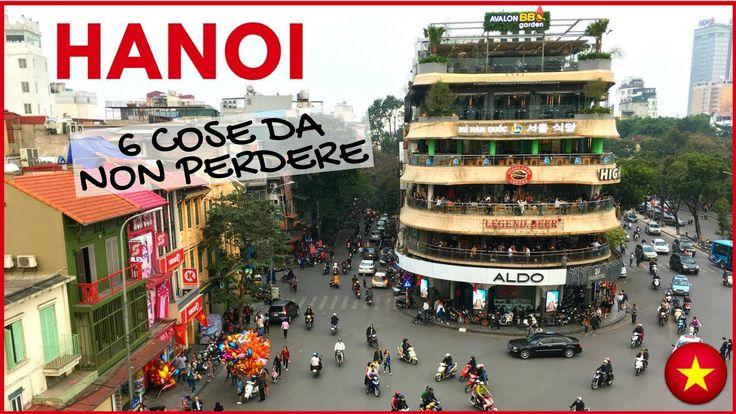 6 cose da fare e vedere ad Hanoi, Vietnam