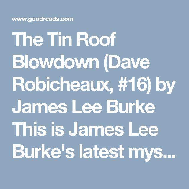 The Tin Roof Blowdown (Dave Robicheaux, #16) By James Lee Burke This