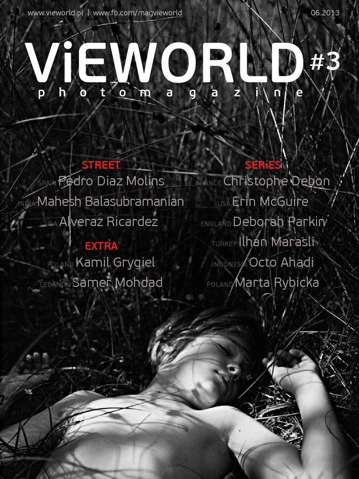 Vieworld is a photo magazine focusing mainly on street photography, documentary and photo stories presented in black and white. In this issue: Deborah Parkin, Mahesh Balasubramanian, Ilhan Marasli, Alveraz Ricardez, Pedro Diaz Molins, Kamil Grygiel, Christophe Debon, Erin McGuire, Octo Ahadi, Marta Rybicka, Samer Mohdad