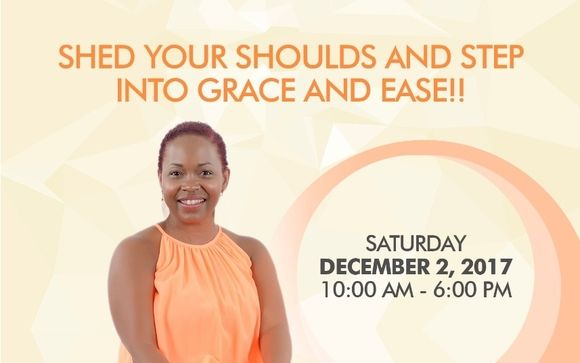 Shed Your Should's and Step Into Grace and Ease  by Patricia Ferreira Empowerment Coach and Transformational Speaker on Saturday, December 2.