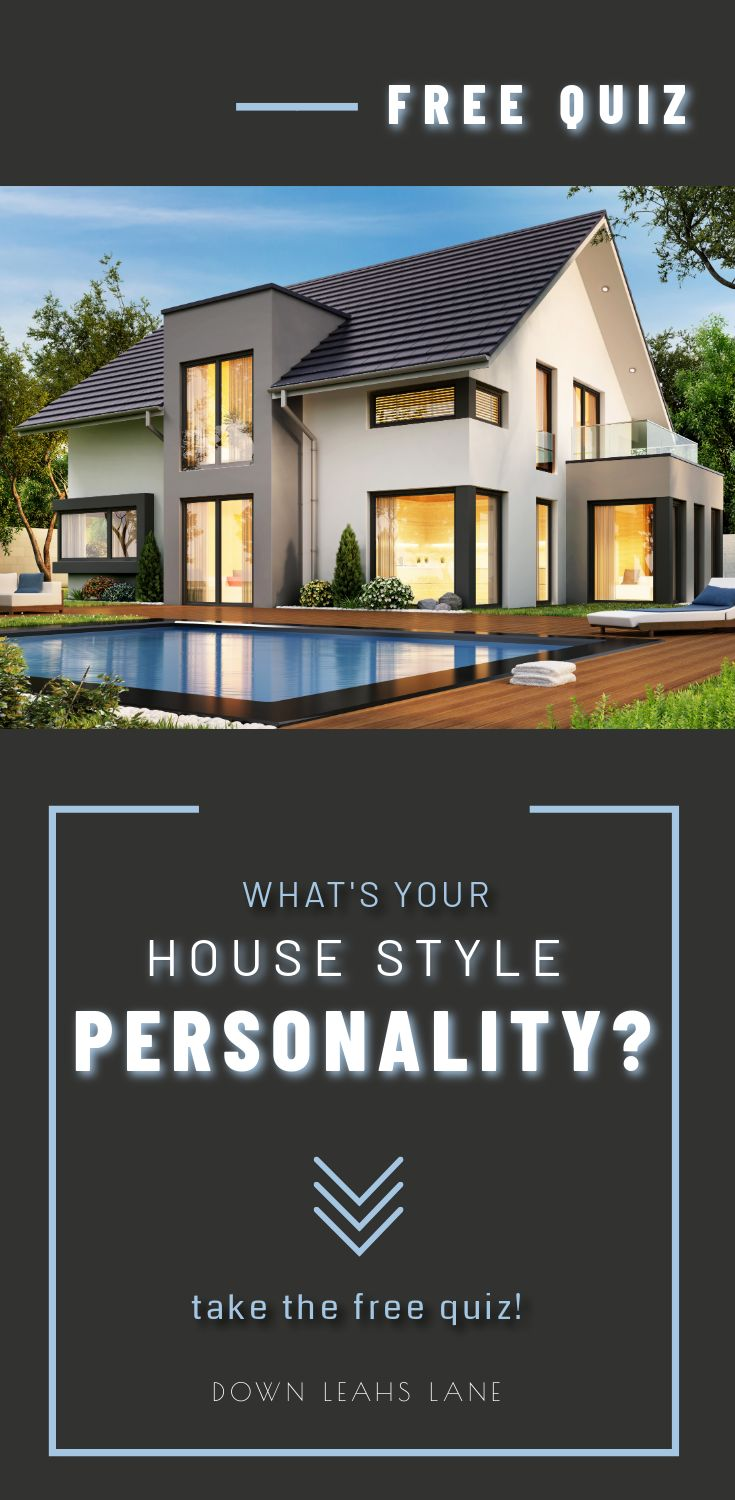 What S Your House Style Personality Take This Fun Free Quiz To Find The Perfect Home Design House Styles Modern Farmhouse Dark Modern