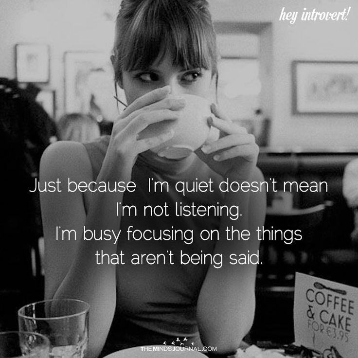 Just Because I'm Quiet - https://themindsjournal.com/just-im-quiet/