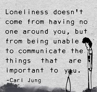 This is so true.  Loneliness is a terrible thing and struggling to communicate is a lonely experience!!: