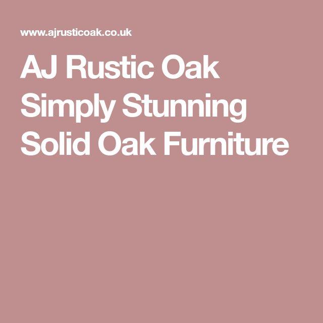 AJ Rustic Oak Simply Stunning Solid Oak Furniture