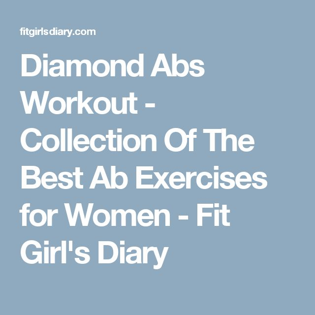 Diamond Abs Workout - Collection Of The Best Ab Exercises for Women - Fit Girl's Diary