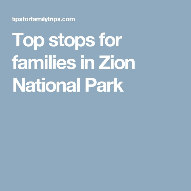 Top stops for families in Zion National Park