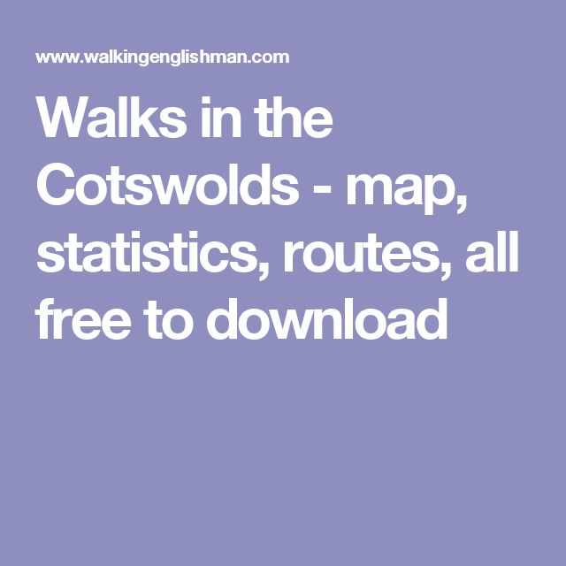 Walks in the Cotswolds - map, statistics, routes, all free to download