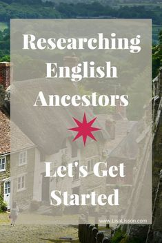 "Are you ready to begin researching English ancestors? Learn strategies & tips to begin tracing your ancestors now that you've traced them back ""across the pond"". #genealogy"