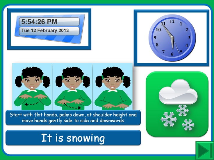 PowerPoint file that includes the use of hyperlinks and macros. Nice clear sign language images throughout with additional image and text support. Includes an analogue clock and a digital clock with date that update automatically. All captions are in Comic Sans Font and full instructions are included on Slide 2